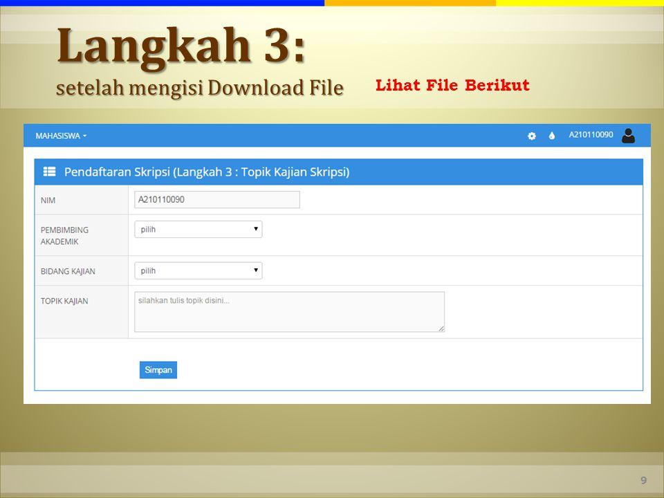 10 Setelah mengisi Download File dan Menunggu Pengesahan dari Kaprodi Lihat File Berikut