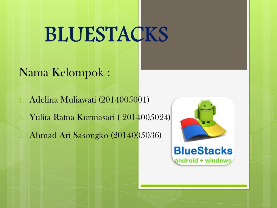 BLUESTACKS Definisi Bluestacks Penemu Bluestacks Kelebihan dan Kekurangan Bluestacks Persyaratan bluestuck untuk windows 7 dan XP Cara download dan Install Bluestacks