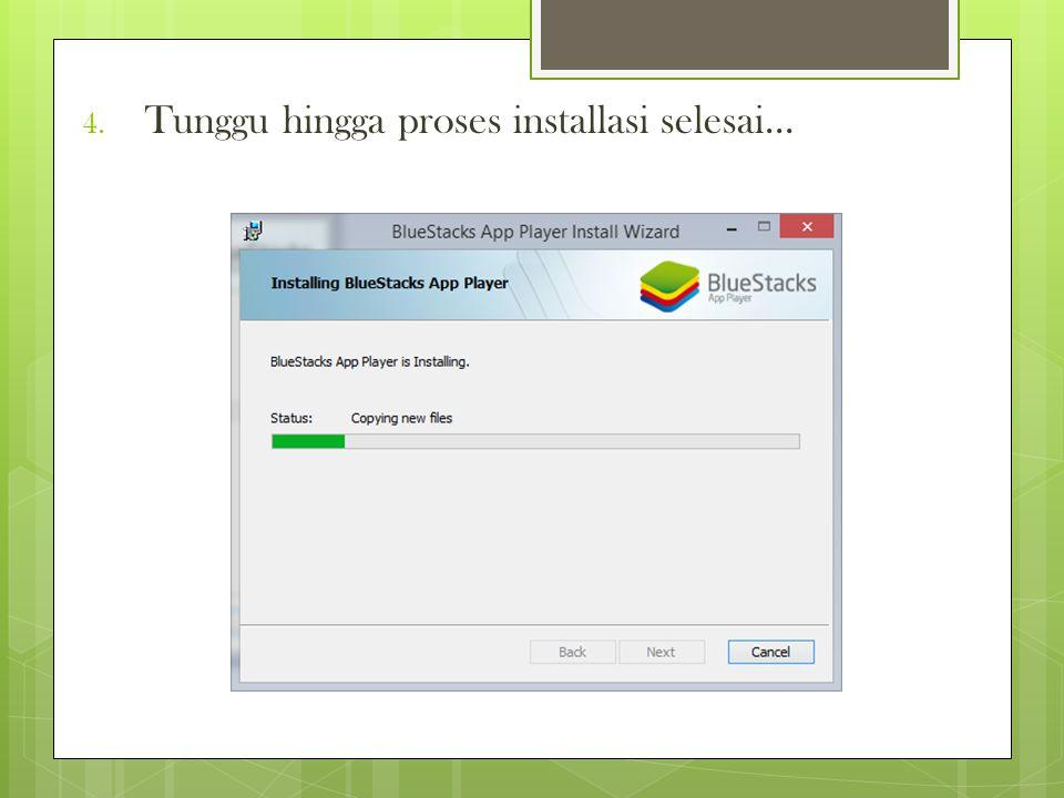4. Tunggu hingga proses installasi selesai...