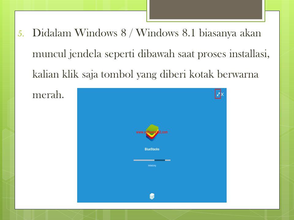 5. Didalam Windows 8 / Windows 8.1 biasanya akan muncul jendela seperti dibawah saat proses installasi, kalian klik saja tombol yang diberi kotak berw