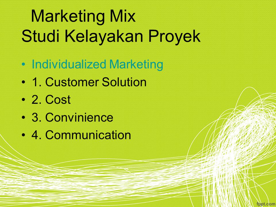 Marketing Mix Studi Kelayakan Proyek Individualized Marketing 1.