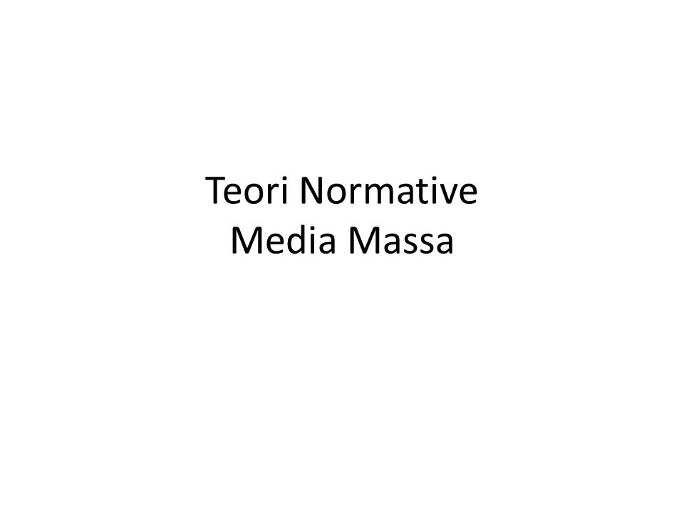Teori Normative Media Massa
