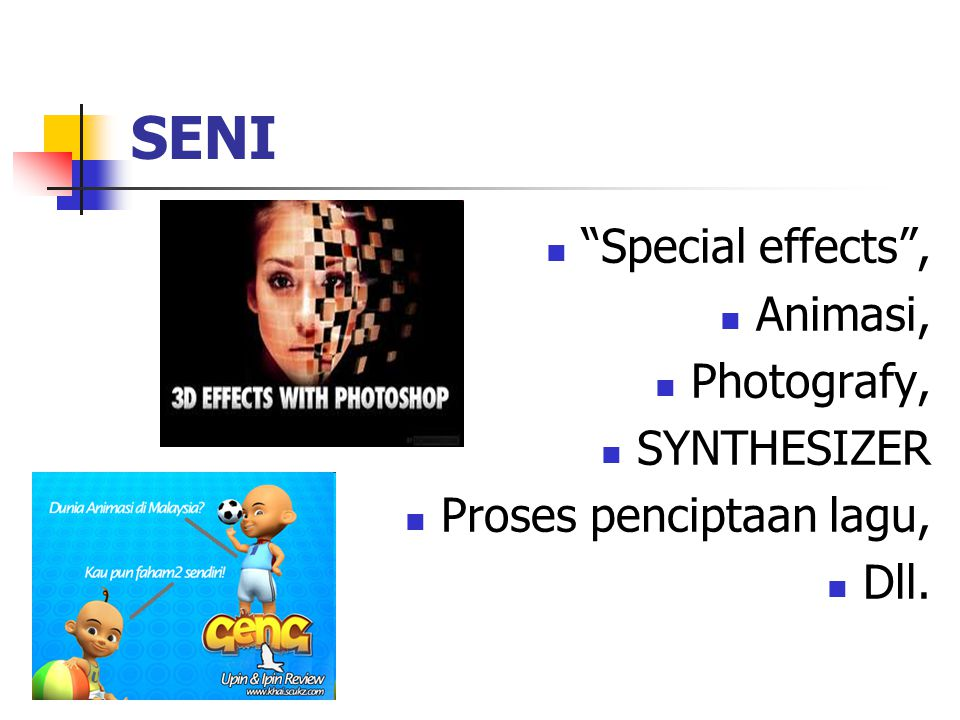 "SENI ""Special effects"", Animasi, Photografy, SYNTHESIZER Proses penciptaan lagu, Dll."