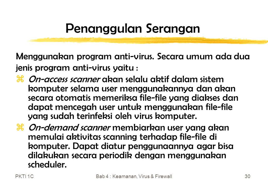 PKTI 1CBab 4 : Keamanan, Virus & Firewall30 Penanggulan Serangan Menggunakan program anti-virus.