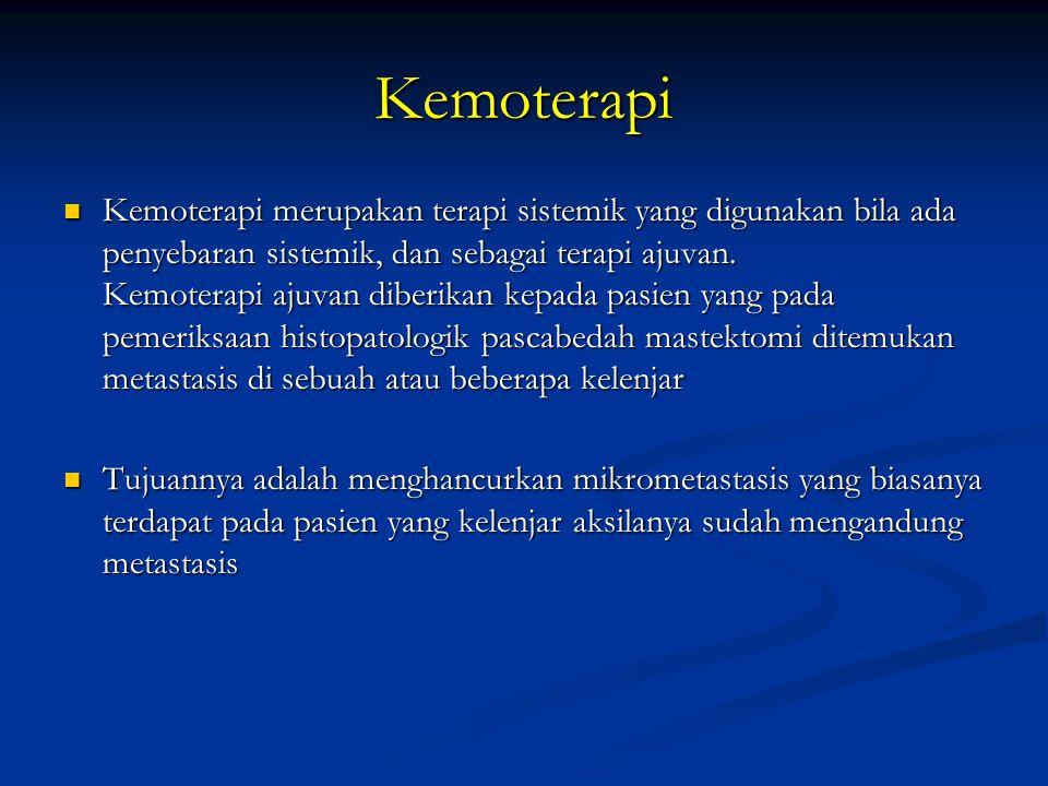 Kemoterapi Kemoterapi merupakan terapi sistemik yang digunakan bila ada penyebaran sistemik, dan sebagai terapi ajuvan. Kemoterapi ajuvan diberikan ke