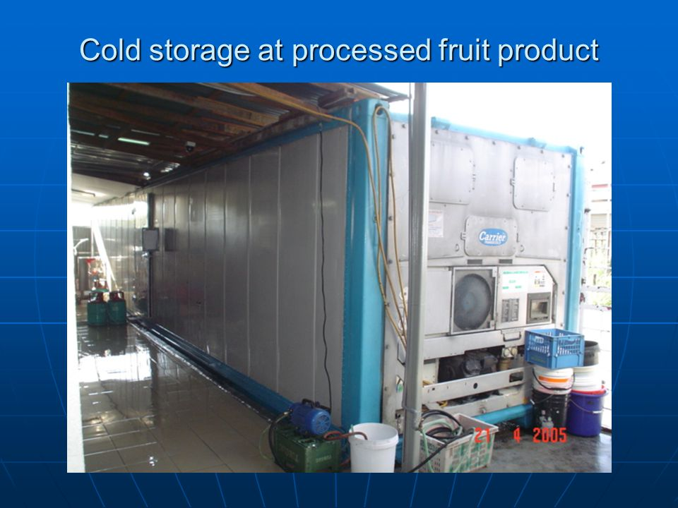 Cold storage at processed fruit product