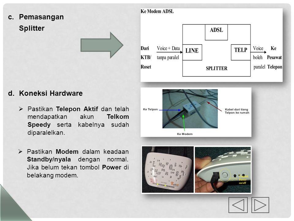 a.Penjumperan Port DSLAM b.Kebutuhan Hardware Komputer (PC)Modem + Acces Point (Wireless) Kabel UTP Jenis Straight Splliter