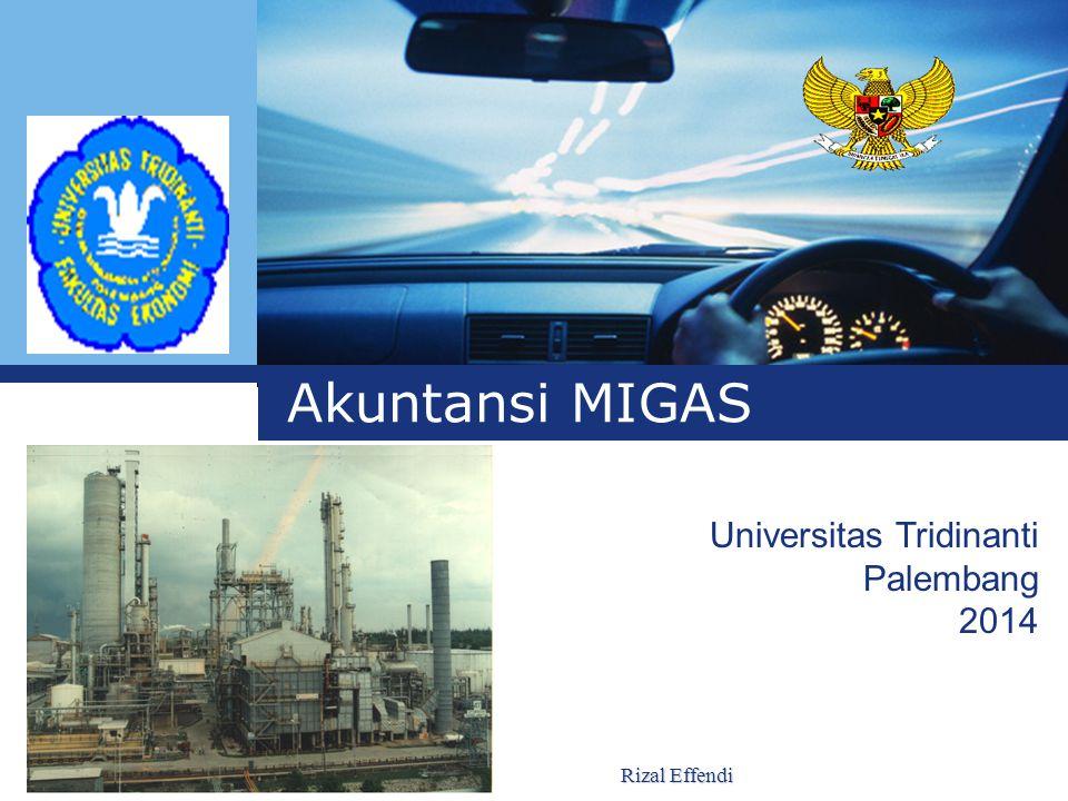L o g o Akuntansi MIGAS Universitas Tridinanti Palembang 2014 Rizal Effendi