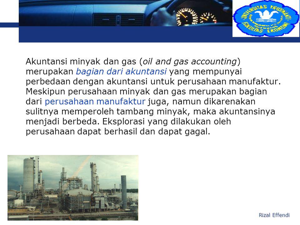 L o g o Akuntansi minyak dan gas (oil and gas accounting) merupakan bagian dari akuntansi yang mempunyai perbedaan dengan akuntansi untuk perusahaan m