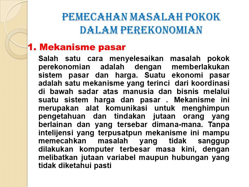 PEMECAHAN MASALAH POKOK DALAM PEREKONOMIAN 1.