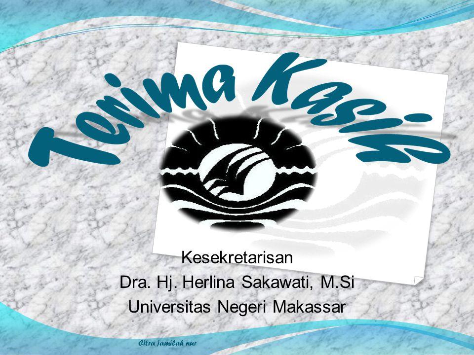 Citra jamilah nur Kesekretarisan Dra. Hj. Herlina Sakawati, M.Si Universitas Negeri Makassar
