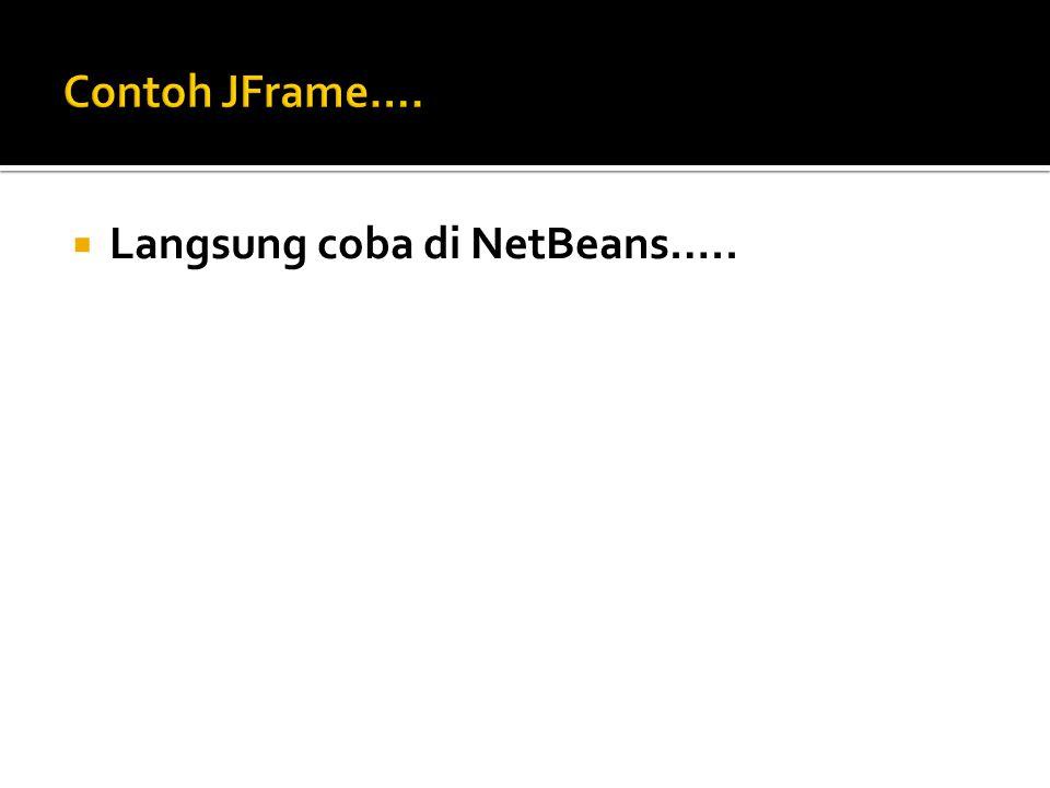  Langsung coba di NetBeans…..