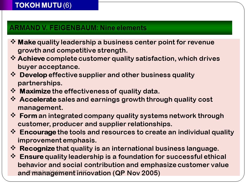 ARMAND V. FEIGENBAUM: Nine elements Make quality leadership a business center point for revenue growth and competitive strength. Achieve complete cu
