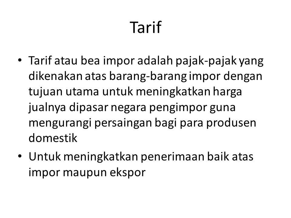 Tarif Tarif atau bea impor adalah pajak-pajak yang dikenakan atas barang-barang impor dengan tujuan utama untuk meningkatkan harga jualnya dipasar negara pengimpor guna mengurangi persaingan bagi para produsen domestik Untuk meningkatkan penerimaan baik atas impor maupun ekspor
