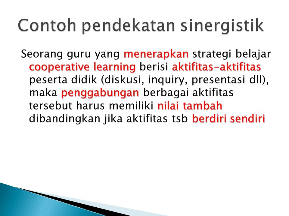 menerapkan cooperativelearningaktifitas-aktifitas penggabungan nilaitambah berdirisendiri Seorang guru yang menerapkan strategi belajar cooperative le