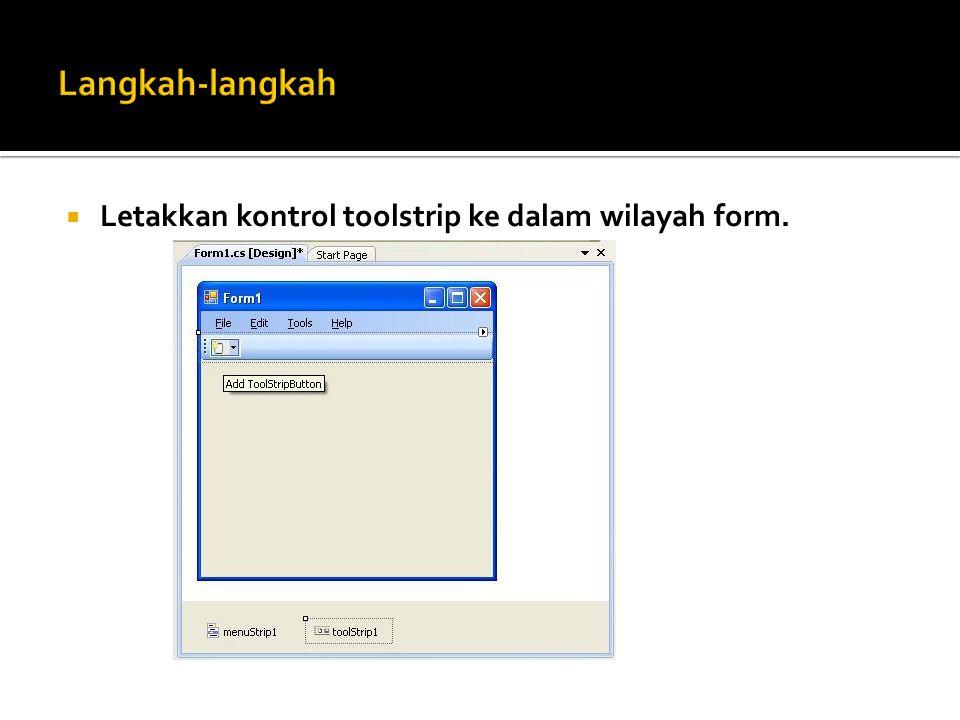  Letakkan kontrol toolstrip ke dalam wilayah form.