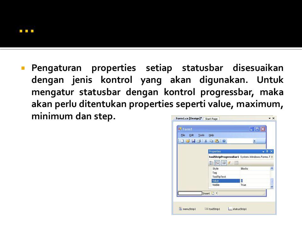  Pengaturan properties setiap statusbar disesuaikan dengan jenis kontrol yang akan digunakan.