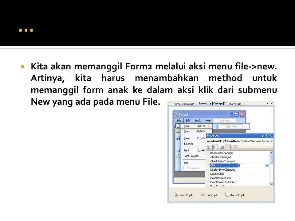  Kita akan memanggil Form2 melalui aksi menu file->new.