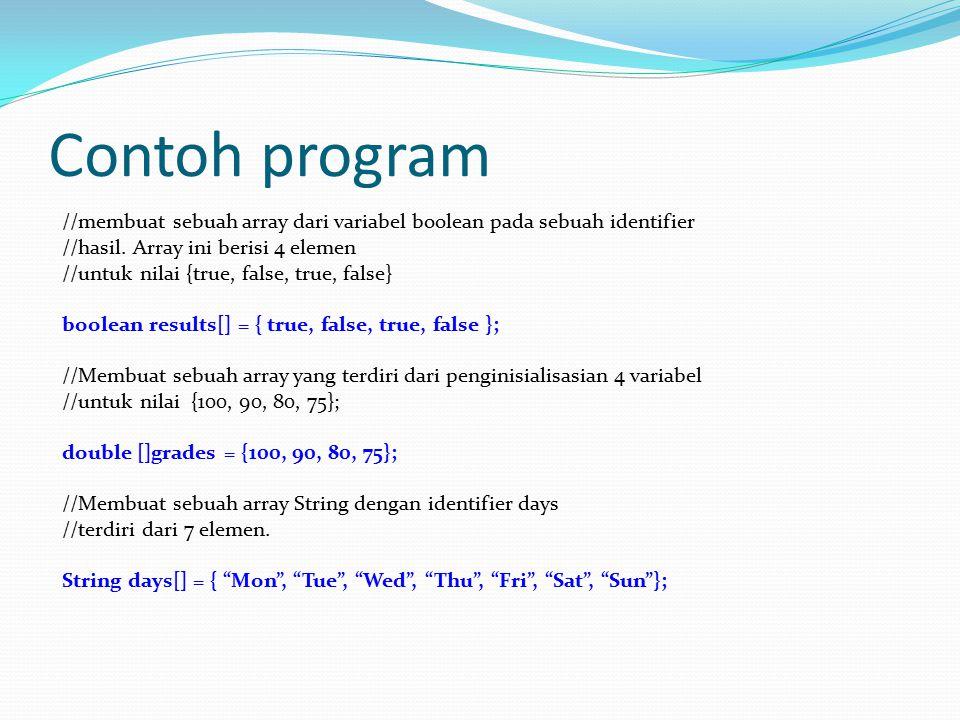 Contoh program //membuat sebuah array dari variabel boolean pada sebuah identifier //hasil.