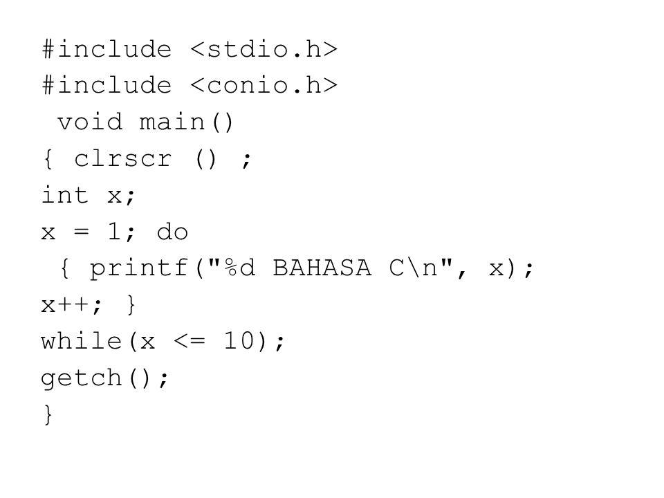 #include void main() { clrscr () ; int x; x = 1; do { printf(