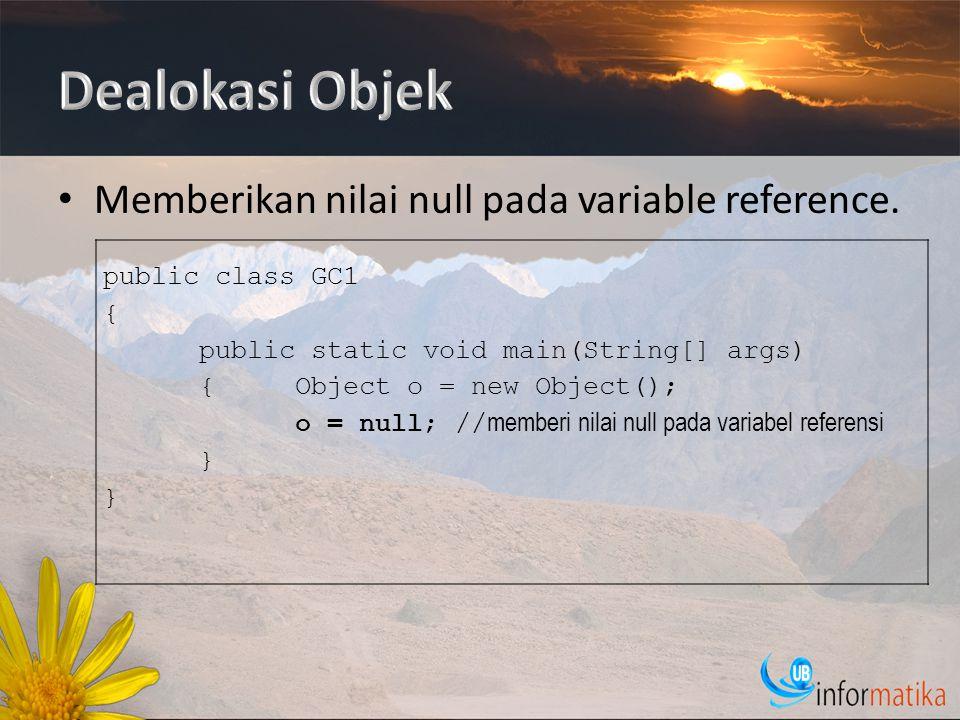 Memberikan nilai null pada variable reference.