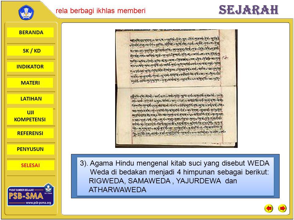 BERANDA SK / KD INDIKATORSejarah rela berbagi ikhlas memberi MATERI LATIHAN UJI KOMPETENSI REFERENSI PENYUSUN SELESAI 3). Agama Hindu mengenal kitab s