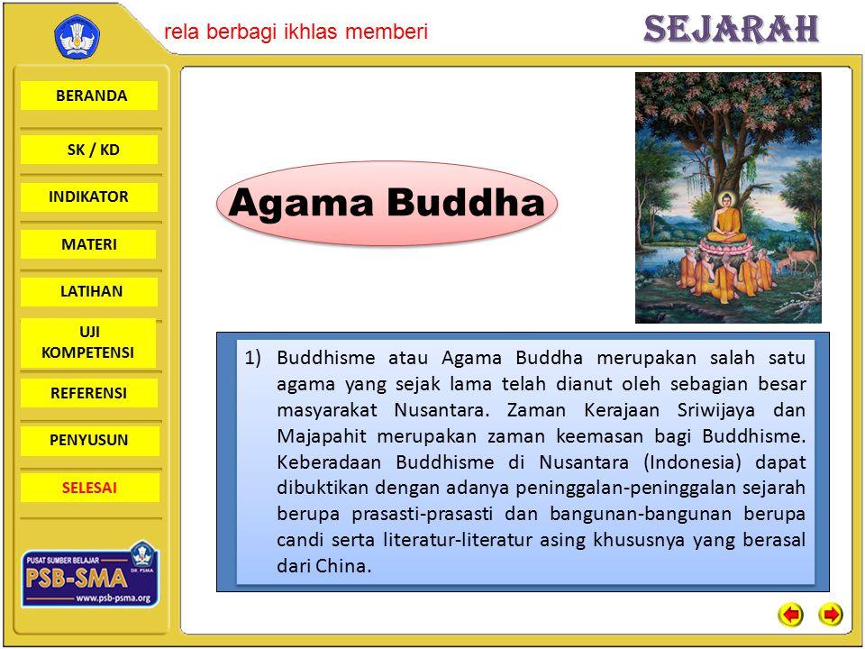 BERANDA SK / KD INDIKATORSejarah rela berbagi ikhlas memberi MATERI LATIHAN UJI KOMPETENSI REFERENSI PENYUSUN SELESAI 1)Buddhisme atau Agama Buddha me
