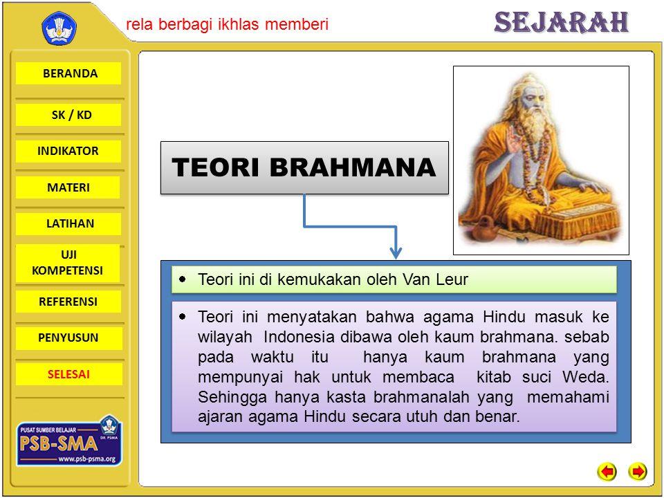 BERANDA SK / KD INDIKATORSejarah rela berbagi ikhlas memberi MATERI LATIHAN UJI KOMPETENSI REFERENSI PENYUSUN SELESAI Jawaban No 1 1.Sejalan dengan budaya yang telah ada di Indonesia sebelum Hindu-Budha masuk ke Indonesia 2.Tidak ada paksaan yang mengharuskan masuk dalam ajaran ini 3.Memakai stategi melalui perdagangan dan perkawinan 4.Melalui kesenian 5.Pendidikan yang terkait dengan ajaran Hindu-Budha 6.Tasauf 7.Untuk ajaran Budha menggunakan bahasa rakyat sehari-hari, sehingga memudahkan dalam penerimaannya