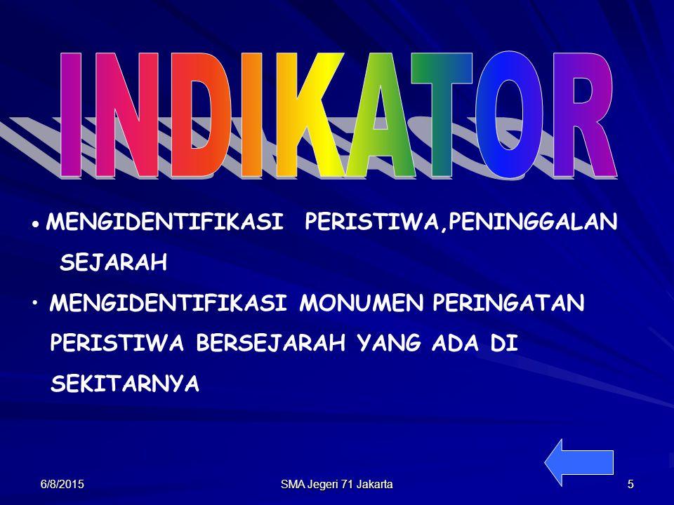 JEJAK – JEJAK SEJARAH MASA LAMPAU 6/8/20154SMA Jegeri 71 Jakarta