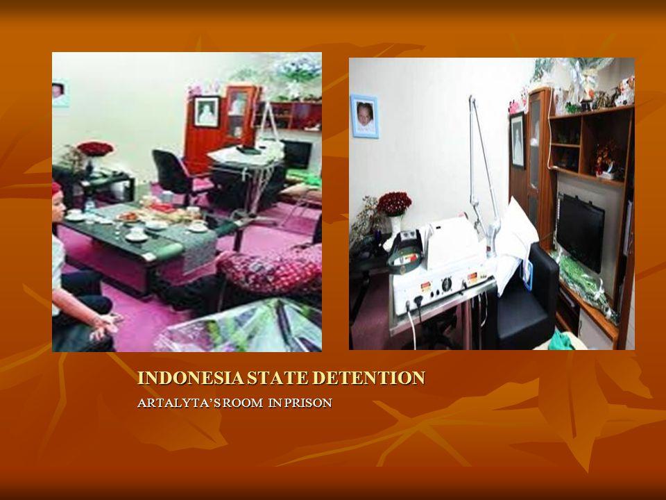 INDONESIA STATE DETENTION ARTALYTA'S ROOM IN PRISON