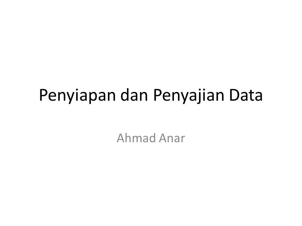 Penyiapan dan Penyajian Data Ahmad Anar