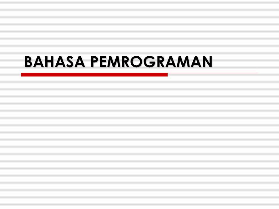 Definisi  Bahasa Pemrograman merupakan notasi yang dipergunakan untuk mendeskripsikan proses komputasi dalam format yang dapat dibaca oleh komputer dan manusia  Bahasa Natural dirancang untuk memfasilitasi komunikasi antar manusia  Bahasa Pemrograman dirancang untuk memfasilitasi komunikasi antara manusia dengan komputer Bahasa Pemrograman – STMIK SATYAGAMA - Ari Wibowo, S.Kom