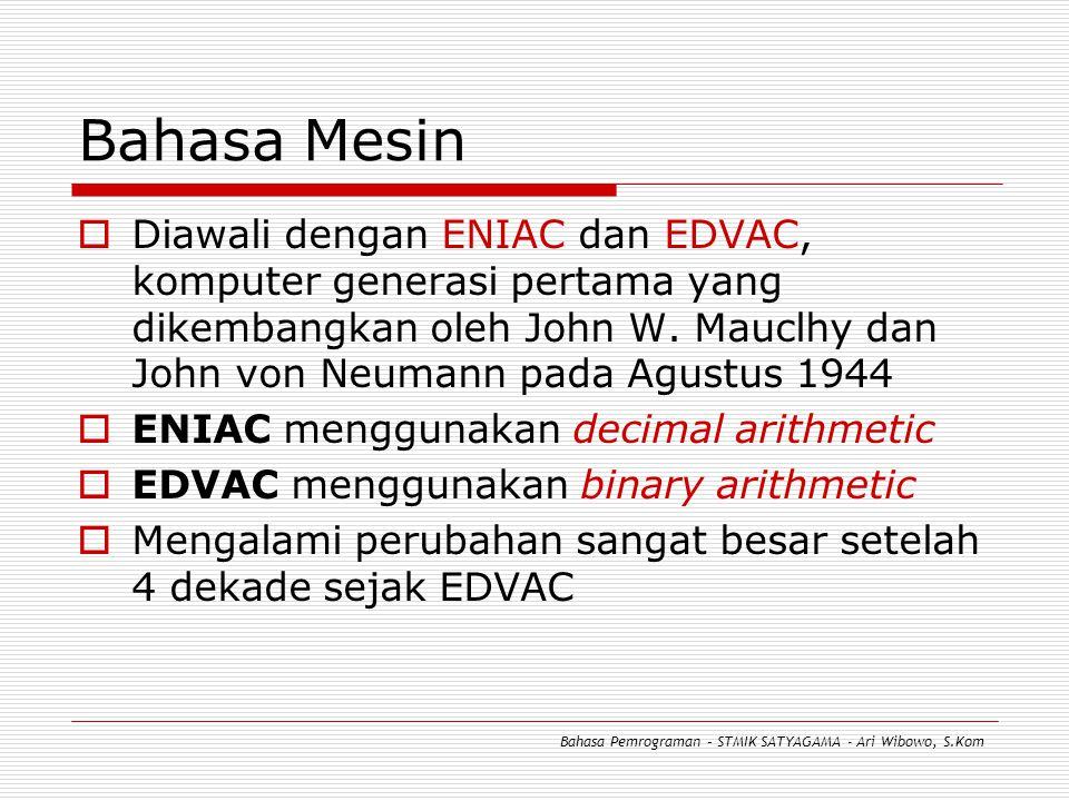 Bahasa Mesin  Diawali dengan ENIAC dan EDVAC, komputer generasi pertama yang dikembangkan oleh John W.