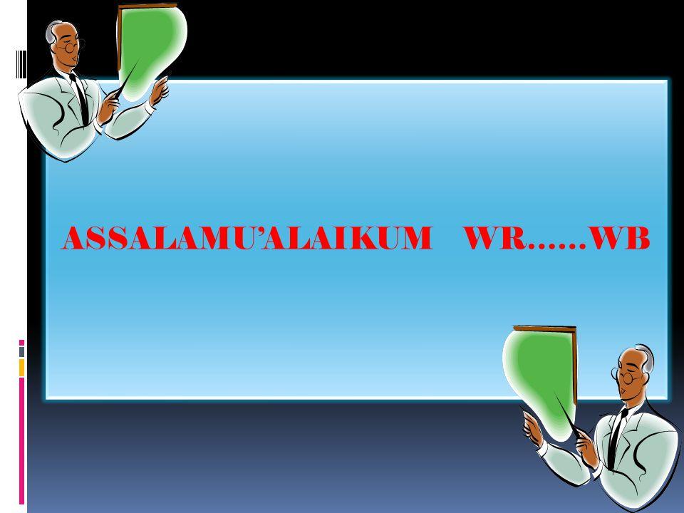 ASSALAMU'ALAIKUM WR……WB