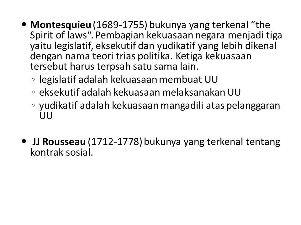 Montesquieu (1689-1755) bukunya yang terkenal the Spirit of laws .