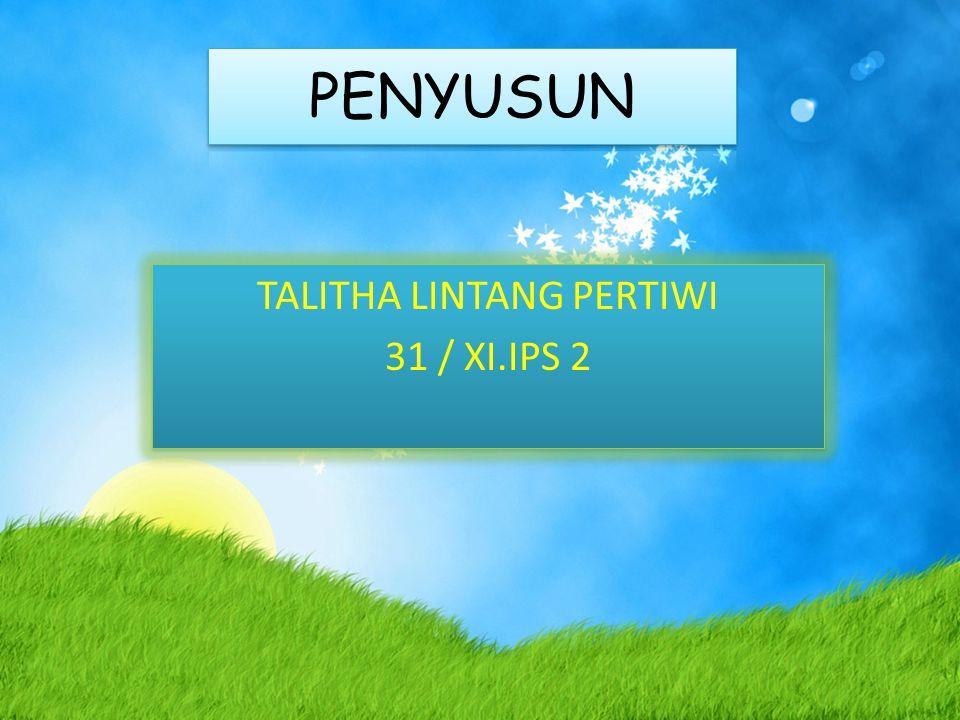 TALITHA LINTANG PERTIWI 31 / XI.IPS 2 TALITHA LINTANG PERTIWI 31 / XI.IPS 2