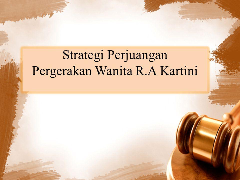 Strategi Perjuangan Pergerakan Wanita R.A Kartini