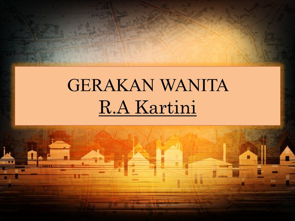 GERAKAN WANITA R.A Kartini