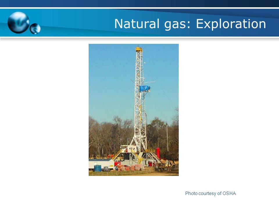 Natural gas: Exploration Photo courtesy of OSHA