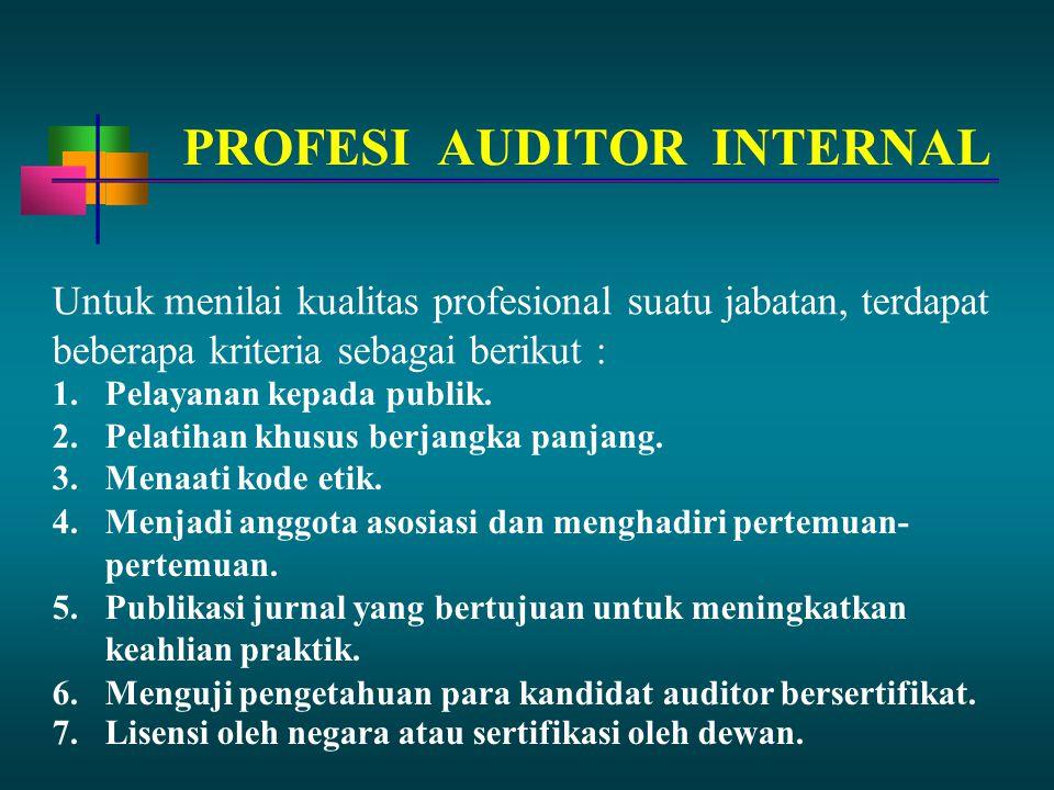 Untuk menilai kualitas profesional suatu jabatan, terdapat beberapa kriteria sebagai berikut : 1.Pelayanan kepada publik.