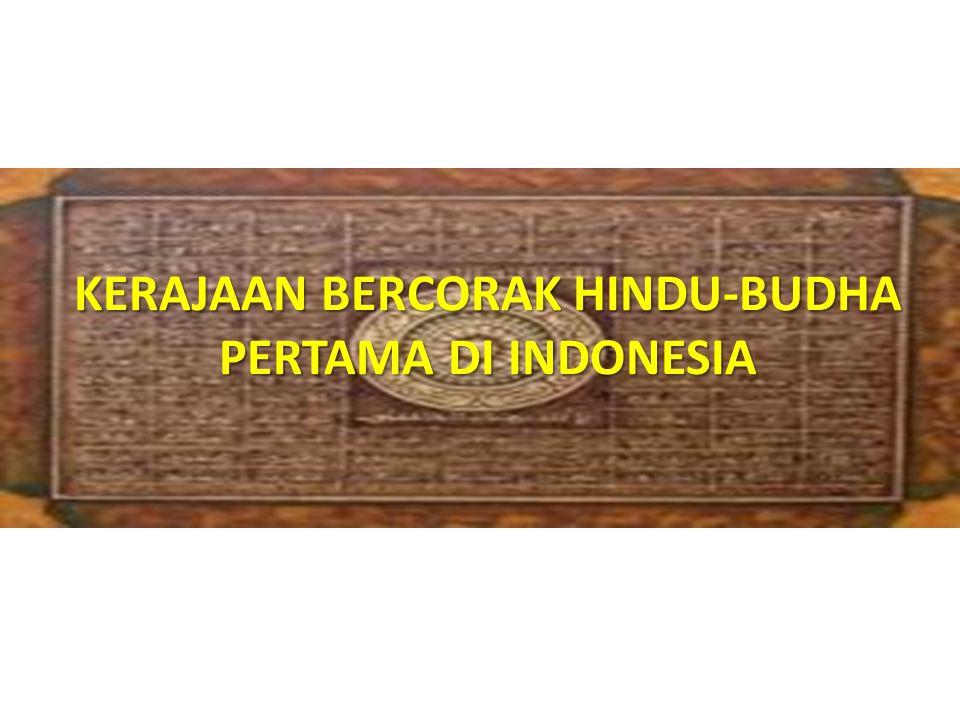 KERAJAAN BERCORAK HINDU- BUDHA DI INDONESIA