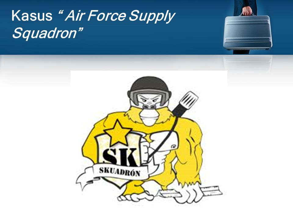 "Kasus "" Air Force Supply Squadron"""