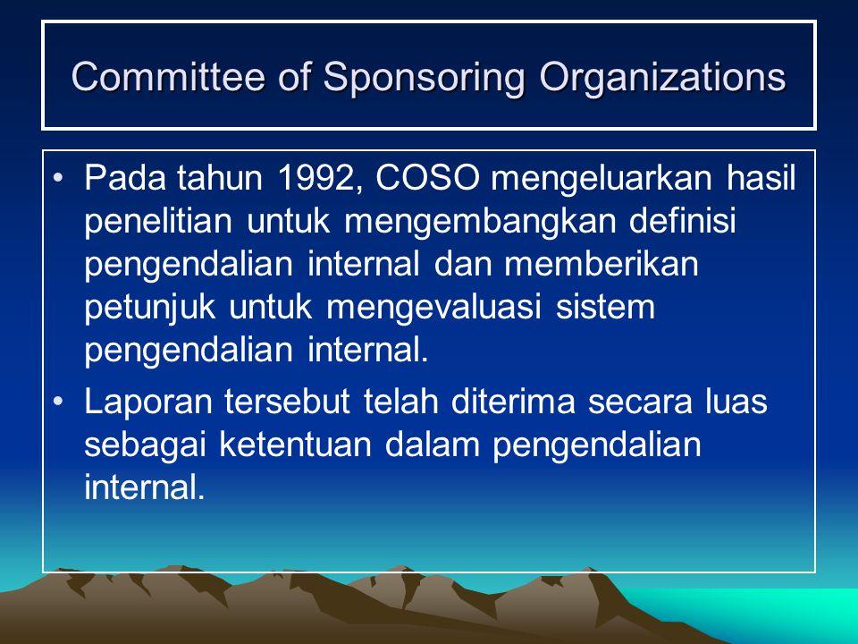 Committee of Sponsoring Organizations Pada tahun 1992, COSO mengeluarkan hasil penelitian untuk mengembangkan definisi pengendalian internal dan membe