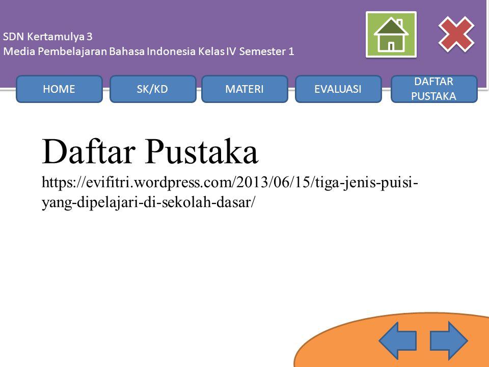 Daftar Pustaka https://evifitri.wordpress.com/2013/06/15/tiga-jenis-puisi- yang-dipelajari-di-sekolah-dasar/ SDN Kertamulya 3 Media Pembelajaran Bahas