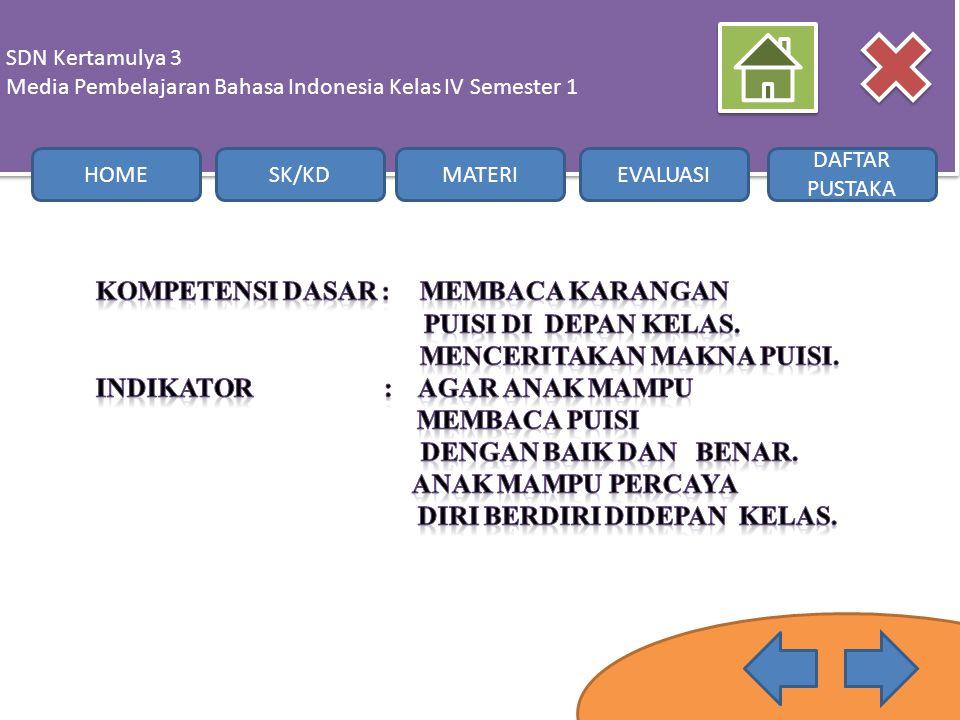 SDN Kertamulya 3 Media Pembelajaran Bahasa Indonesia Kelas IV Semester 1 SDN Kertamulya 3 Media Pembelajaran Bahasa Indonesia Kelas IV Semester 1 HOME