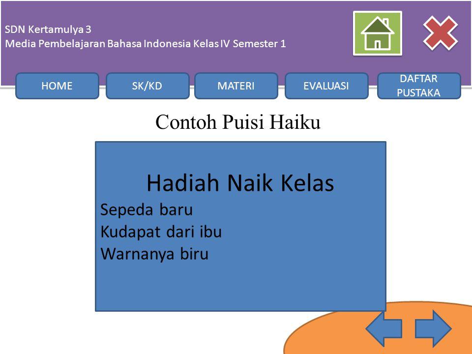 Contoh Puisi Haiku SDN Kertamulya 3 Media Pembelajaran Bahasa Indonesia Kelas IV Semester 1 SDN Kertamulya 3 Media Pembelajaran Bahasa Indonesia Kelas