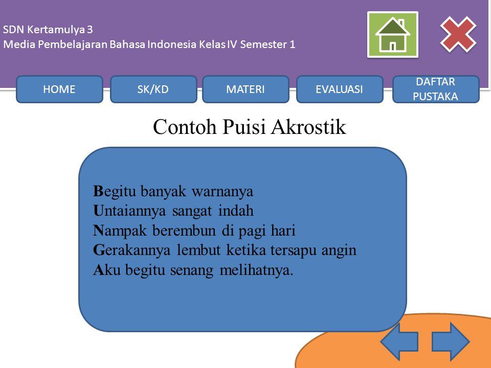 Contoh Puisi Akrostik SDN Kertamulya 3 Media Pembelajaran Bahasa Indonesia Kelas IV Semester 1 SDN Kertamulya 3 Media Pembelajaran Bahasa Indonesia Ke