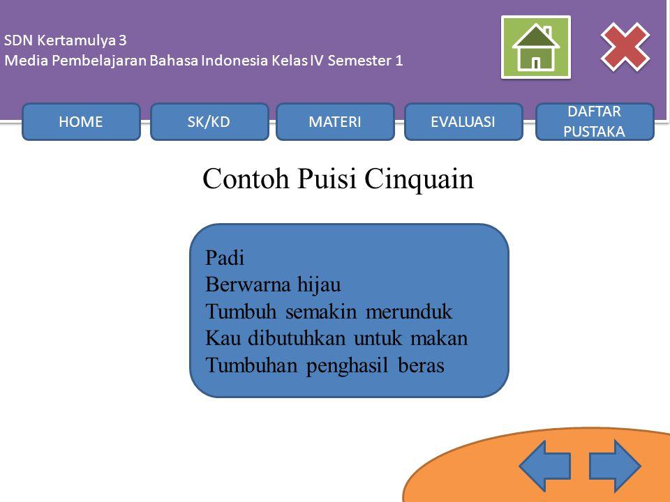 Contoh Puisi Cinquain SDN Kertamulya 3 Media Pembelajaran Bahasa Indonesia Kelas IV Semester 1 SDN Kertamulya 3 Media Pembelajaran Bahasa Indonesia Ke