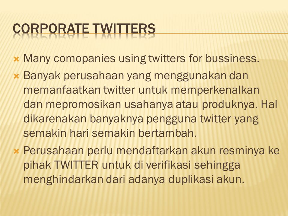  Many comopanies using twitters for bussiness.