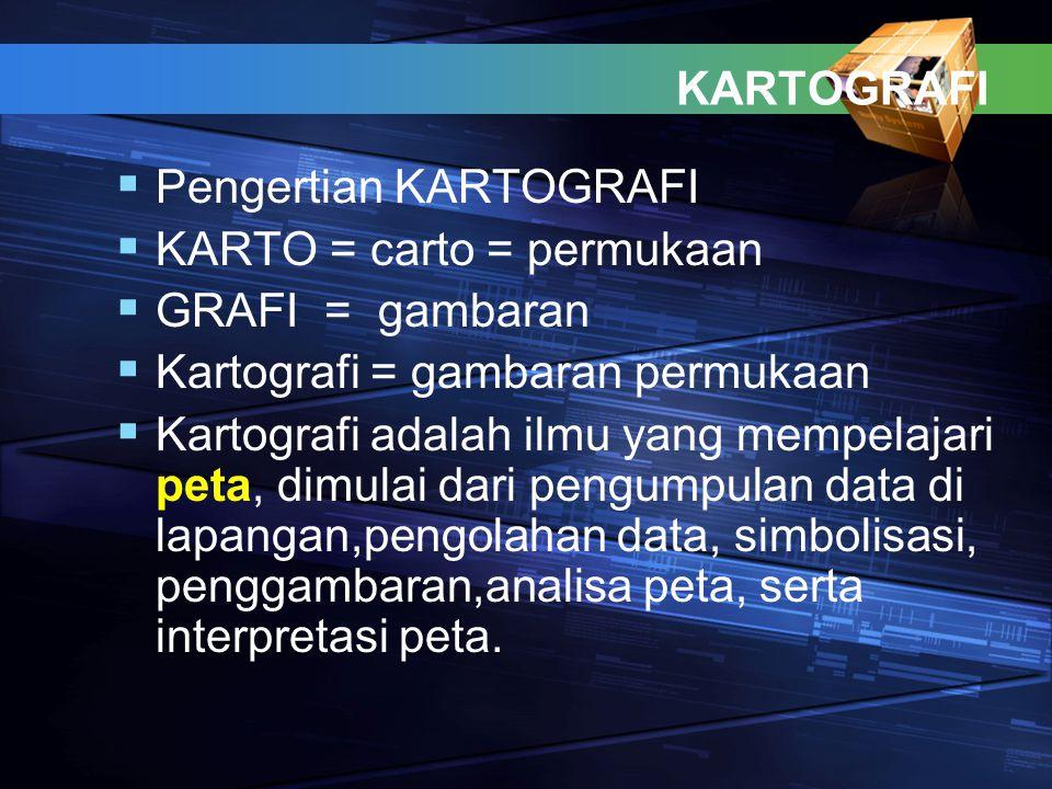 KARTOGRAFI PP engertian KARTOGRAFI KK ARTO = carto = permukaan GG RAFI = gambaran KK artografi = gambaran permukaan KK artografi adalah ilmu